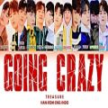 عکس [ENG/KOR Lyrics] متن آهنگ GOING CRAZY از گروه TREASURE [트레저]